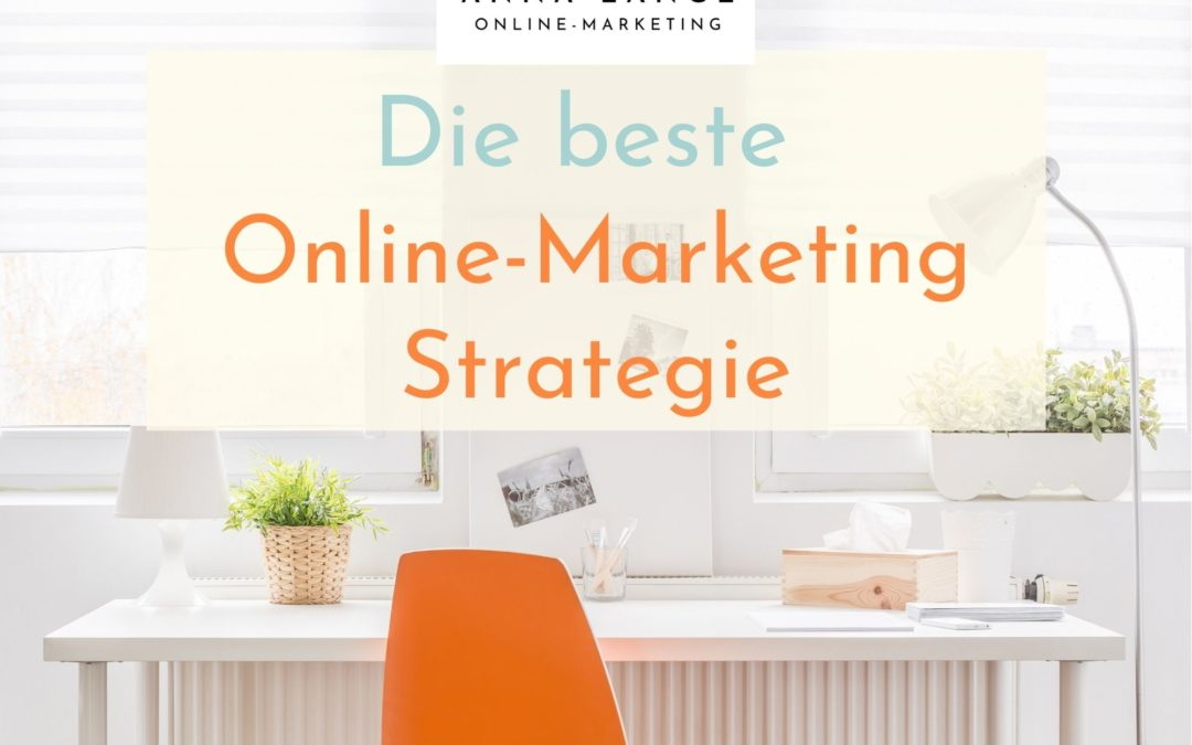 Die beste Online-Marketing Strategie für mehr Sichtbarkeit